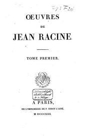 Oeuvres de Jean Racine: Notice sur la vie et les ouvrages de Racine