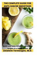 The Complete Guide for Anti Cancer Smoothies