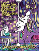 Naughty Badass Unicorns Adult Coloring Book