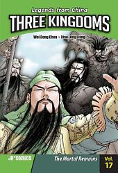 Three Kingdoms Volume 17: The Mortal Remains
