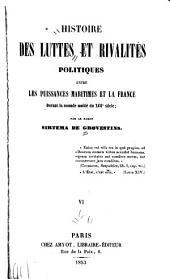 Histoire des luttes et rivalités politiques entre les puissances maritimes et la France durant la seconde moitié du XVIIe siècle: Volume6