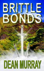 Brittle Bonds (The Guadel Chronicles Volume 3)