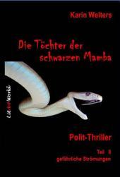 Die Töchter der Schwarzen Mamba: Polit-Thriller Teil II - gefährliche Strömungen