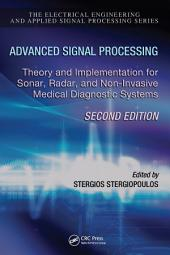 Advanced Signal Processing: Theory and Implementation for Sonar, Radar, and Non-Invasive Medical Diagnostic Systems, Second Edition, Edition 2