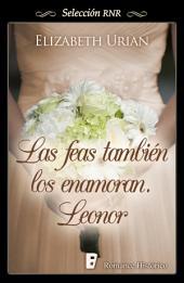 Las feas también los enamoran. Leonor