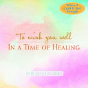 To Wish You Well   In a Time of Healing Book