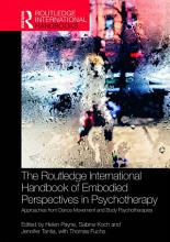 The Routledge International Handbook of Embodied Perspectives in Psychotherapy PDF
