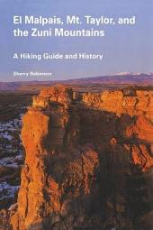 El Malpais, Mt. Taylor, and the Zuni Mountains: A Hiking Guide and History