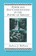 Power and Self-Consciousness in the Poetry of Shelley