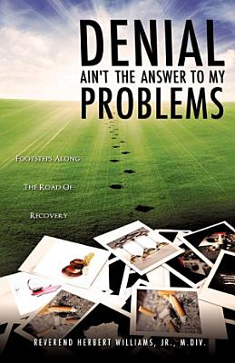 Denial Ain t the Answer to My Problems PDF
