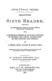Analytical Fifth-[sixth] Reader: Containing an Introductory Article on the General Principles of Elocution [etc.]