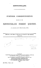 Newfoundland. Further correspondence relating to the Newfoundland fishery question: (In continuation of Cd. 3262 December, 1906)