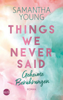 Things We Never Said   Geheime Ber  hrungen PDF