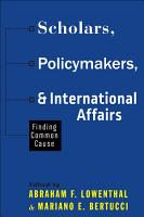 Scholars  Policymakers  and International Affairs PDF
