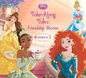 Disney Princess Take-Along Tales: Friendship Stories