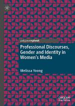 Professional Discourses, Gender and Identity in Women's Media