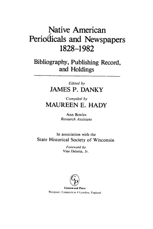 Native American Periodicals and Newspapers, 1828-1982