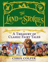 The Land of Stories  A Treasury of Classic Fairy Tales PDF