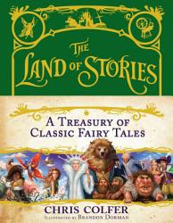 The Land Of Stories A Treasury Of Classic Fairy Tales Book PDF
