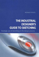 The Industrial Designer s Guide to Sketching PDF