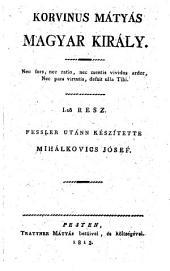 Korvinus Matyas magyar Kiraly. (Matthias Corvinus, König von Ungarn)