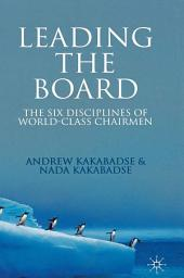 Leading the Board: The Six Disciplines of World Class Chairmen