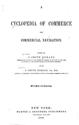 A Cyclopedia of Commerce and Commercial Navigation PDF