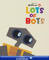WALL-E: Lots of Bots: A Disney Read-Along