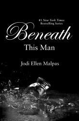 Beneath This Man Book PDF