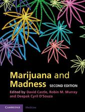 Marijuana and Madness: Edition 2
