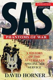 SAS : Phantoms of War: A history of the Australian Special Air Service