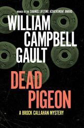 Dead Pigeon: A Brock Callahan Mystery