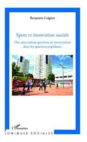 Sport et innovation sociale: Des associations sportives en mouvement dans les quartiers populaires