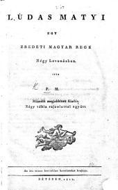 Lúdas Matyi, egy eredeti Magyar rege négy levonásban, irta F. M. Második megjobbított kiadás