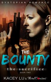 The Bounty - The Sacrifice (Book 2) Dystopian Romance: Dystopian Romance Series