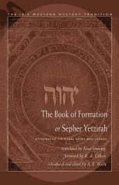 Book of Formation or Sepher Yetzirah: Attributed to Rabbi Akiba Ben Joseph