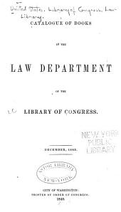 Catalogue of Books in the Law Department of the Library of Congress, December, 1849