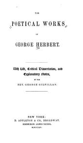The poetical works of George Herbert: with life, critical dissertation and explanatory notes
