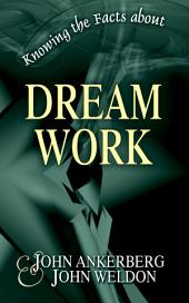 Knowing the Facts about Dream Work