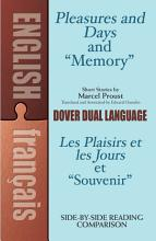 Pleasures and Days and  Memory    Les Plaisirs Et Les Jours Et  Souvenir  Short Stories by Marcel Proust PDF