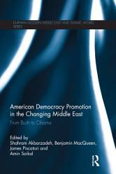 American Democracy Promotion In The Changing Middle East Book PDF