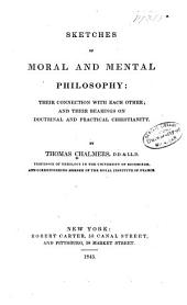 Sketches of Moral and Mental Philosophy: Their Connection with Each Other; and Their Bearings on Doctrinal and Practical Christianity