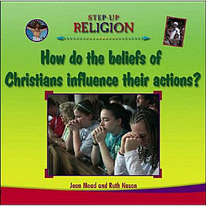 Christian Beliefs and Their Influence on Actions