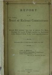 "Report of the Board of Railroad Commissioners: On the Senate Bill Entitled ""An Act to Secure Pro Rata Charges for Local Freight Carried by Railroads in the State of New York"" and Cognate Subjects"