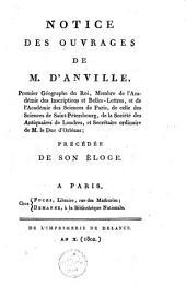 Notice des ouvrages de M. d'Anville, premier géographe du Roi... précédée de son éloge [par Dacier].