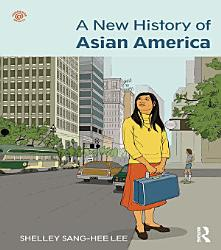 A New History Of Asian America Book PDF