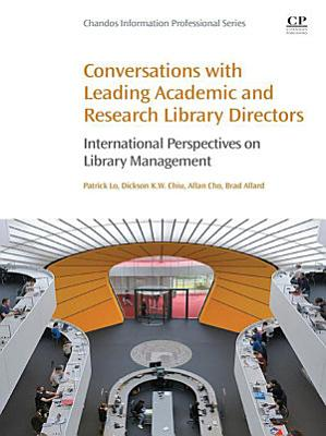 Conversations with Leading Academic and Research Library Directors