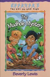 The Mudhole Mystery (Cul-de-sac Kids Book #10)