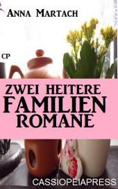 Zwei heitere Familienromane: Hilfe, unsere Eltern heiraten/ Jenny und der neue Vater - Cassiopeiapress Sammelband