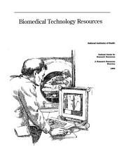 Biomedical Technology Resources: A Research Resources Directory